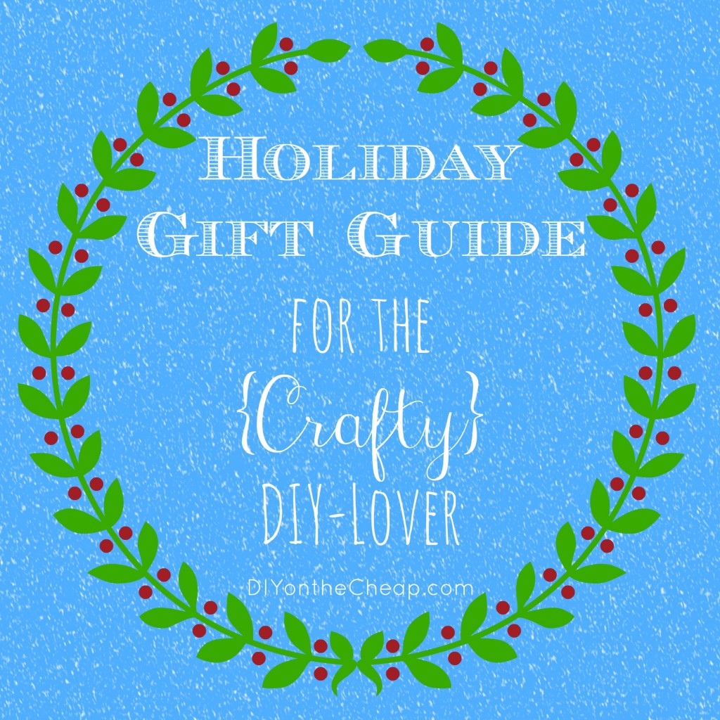 Holiday Gift Guide for the {Crafty} DIY-Lover! Check out these gift idea picks for the do-it-yourselfer in your life.