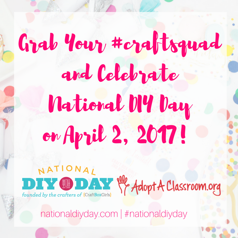 Grab your #craftsquad and celebrate National DIY Day!