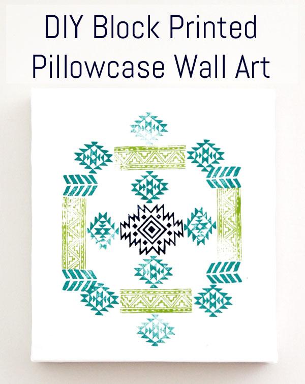 DIY Block Printed Pillowcase Wall Art