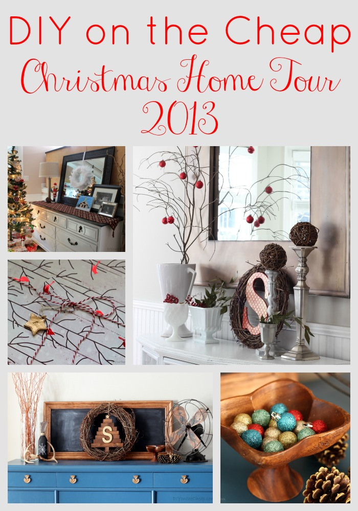 DIY on the Cheap Christmas Home Tour 2013!