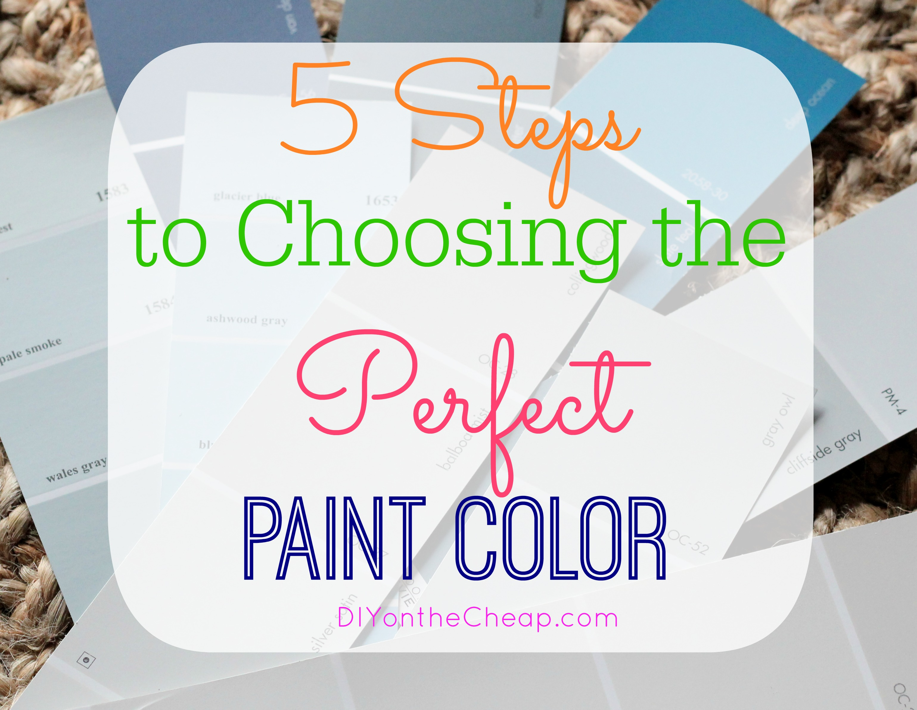 How To Choose A Paint Color how to choose the perfect paint color - erin spain