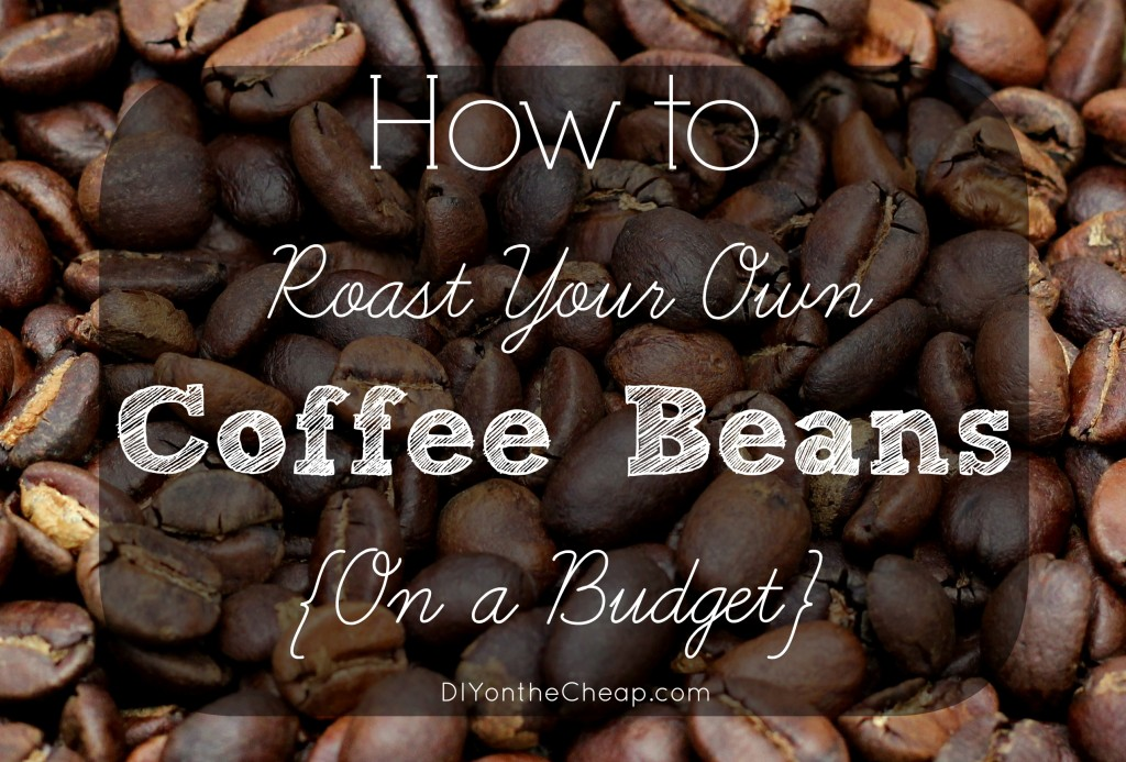 How to Roast Coffee Beans {On a Budget} - Check out this DIY method that does not involve an expensive coffee roasting machine!