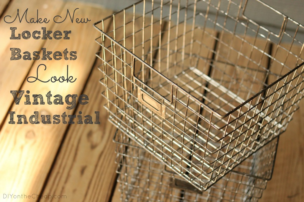 Make New Locker Baskets Look Vintage Industrial